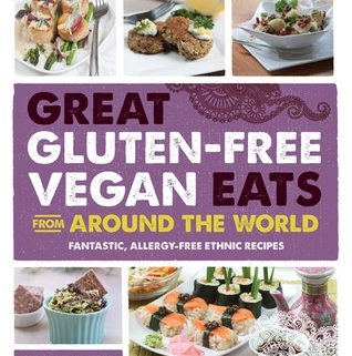 Recipe Feature: Great Gluten-Free Vegan Eats from Around The World!