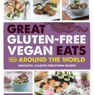 Recipe Feature: Great Gluten-Free Vegan Eats from Around The World!