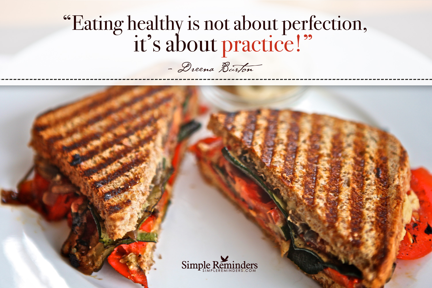 Eating healthy is not about perfection, it's about practice!