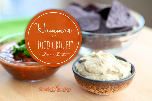 Hummus is a Food Group - with Simple Reminders