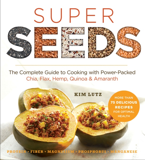 Super Seeds Cookbook by Kim Lutz