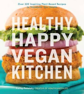 Healthy Happy Vegan Kitchen cookbook  - recipe feature and giveaway!