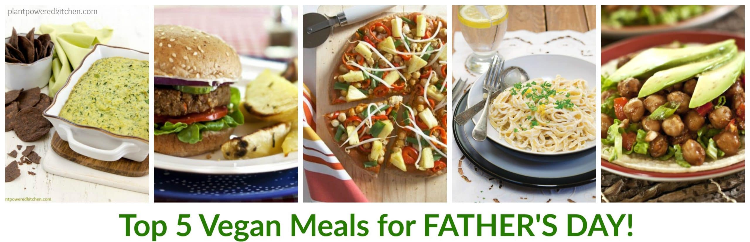 Top 5 Savory Vegan Recipes for Father's Day #vegan #wfpb #fathersday plantpoweredkitchen.com