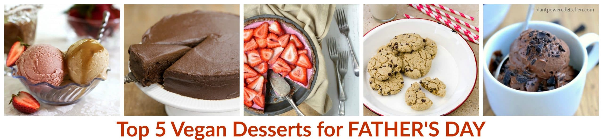 Top 5 Vegan Desserts for Father's Day #vegan #wfpb #dairyfree #fathersday #desserts plantpoweredktichen.com