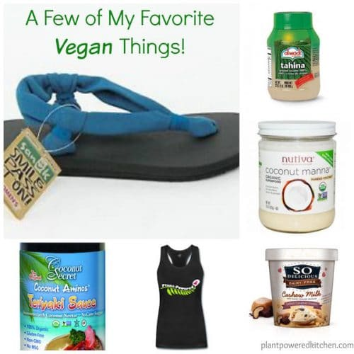 A Few Of My Favorite Things! #vegan www.plantpoweredkitchen.com
