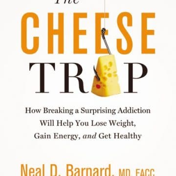 The Cheese Trap - book by Dr. Neal Barnard - #vegan