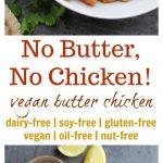 No Butter, No Chicken! VEGAN Butter Chicken #vegan #glutenfree #oilfree #recipe #nutfree #soyfree #indian #food #cooking #butterchicken