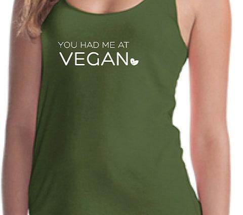 """tank top ladies with """"you had me at vegan"""""""