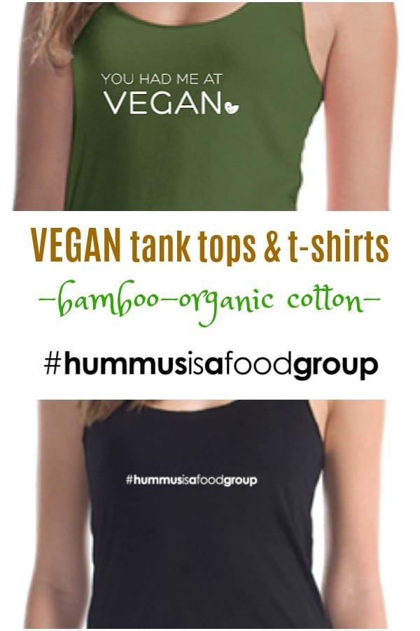 you had me at vegan and #hummusisafoodgroup tanks and t-shirts